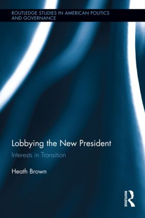 Lobbying the New President: Interests in Transition (Hardback) book cover