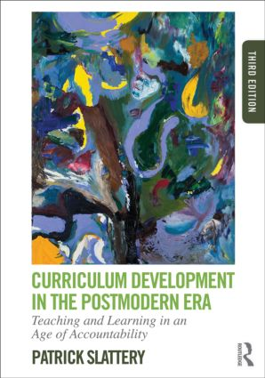 Curriculum Development in the Postmodern Era: Teaching and Learning in an Age of Accountability, 3rd Edition (Paperback) book cover