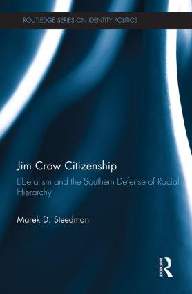 Jim Crow Citizenship: Liberalism and the Southern Defense of Racial Hierarchy book cover