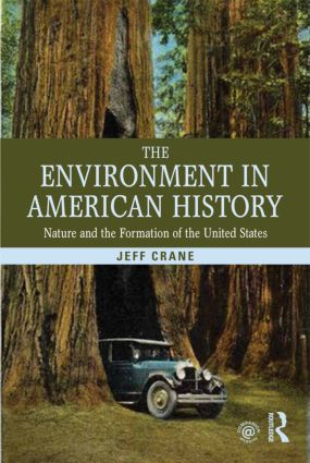 The Environment in American History: Nature and the Formation of the United States, 1st Edition (Paperback) book cover