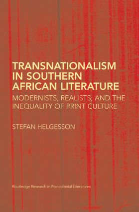 Transnationalism in Southern African Literature: Modernists, Realists, and the Inequality of Print Culture book cover
