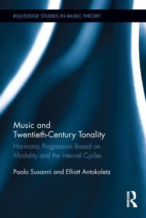 Music and Twentieth-Century Tonality: Harmonic Progression Based on Modality and the Interval Cycles (Hardback) book cover