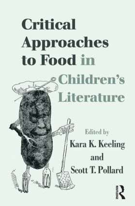Critical Approaches to Food in Children's Literature (Paperback) book cover