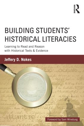 Building Students' Historical Literacies: Learning to Read and Reason with Historical Texts and Evidence (Paperback) book cover