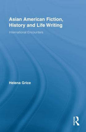 Asian American Fiction, History and Life Writing: International Encounters (Paperback) book cover