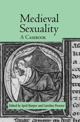 Medieval Sexuality: A Casebook, 1st Edition (e-Book) book cover