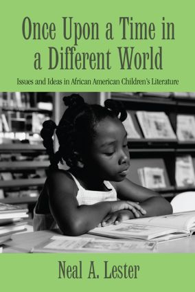 Once Upon a Time in a Different World: Issues and Ideas in African American Children's Literature book cover