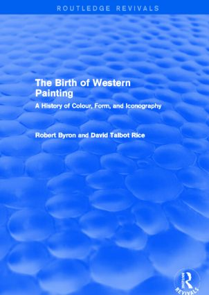 The Birth of Western Painting (Routledge Revivals): A History of Colour, Form and Iconography (Hardback) book cover