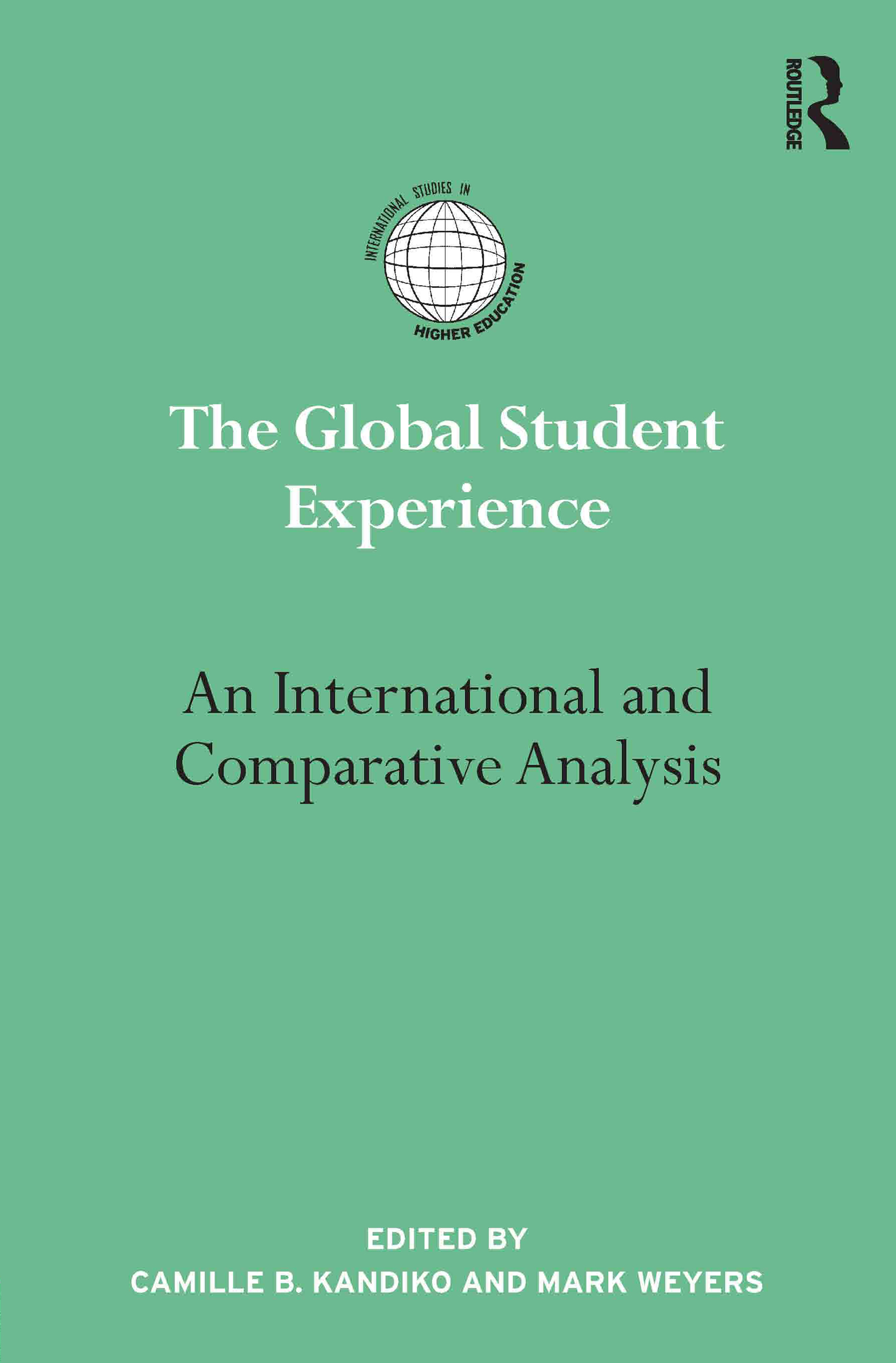 The Global Student Experience: An International and Comparative Analysis (Hardback) book cover