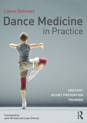 Dance Medicine in Practice: Anatomy, Injury Prevention, Training book cover
