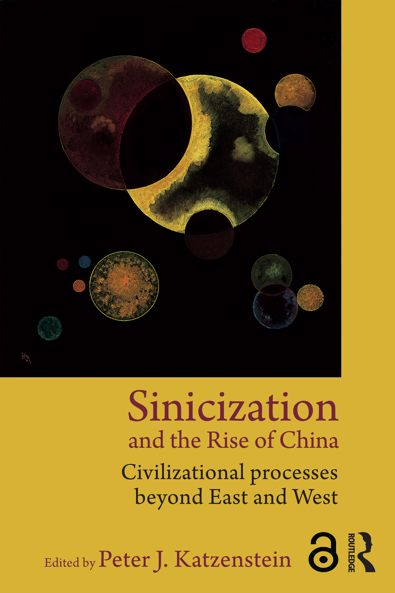 Sinicization and the Rise of China: Civilizational Processes Beyond East and West, 1st Edition (Hardback) book cover