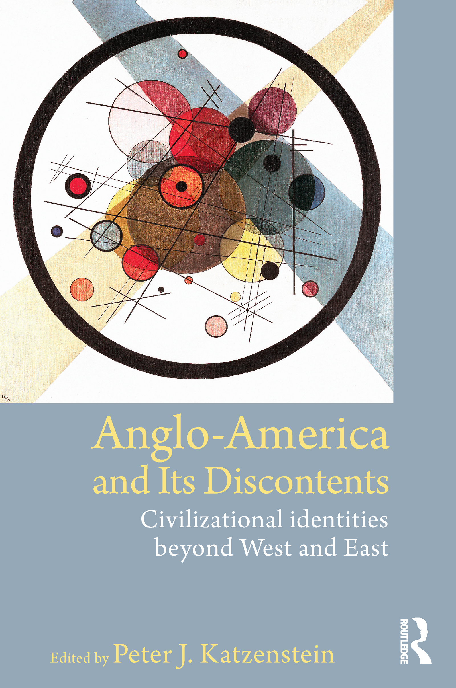 Anglo-America and its Discontents: Civilizational Identities beyond West and East (Paperback) book cover