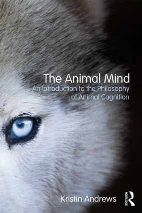 The Animal Mind: An Introduction to the Philosophy of Animal Cognition (Paperback) book cover