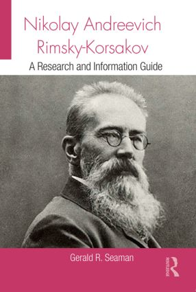 Nikolay Andreevich Rimsky-Korsakov: A Research and Information Guide, 2nd Edition (Hardback) book cover