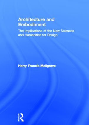 Architecture and Embodiment: The Implications of the New Sciences and Humanities for Design, 1st Edition (Hardback) book cover