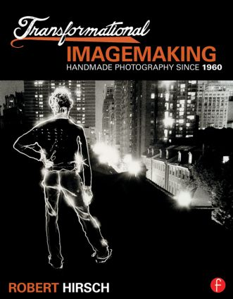 Transformational Imagemaking: Handmade Photography Since 1960 book cover