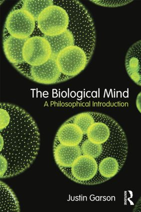 The Biological Mind: A Philosophical Introduction book cover