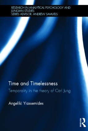 Time and Timelessness: Temporality in the theory of Carl Jung (Hardback) book cover