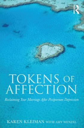 Tokens of Affection: Reclaiming Your Marriage After Postpartum Depression (Paperback) book cover