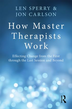 How Master Therapists Work: Effecting Change from the First through the Last Session and Beyond, 1st Edition (Paperback) book cover