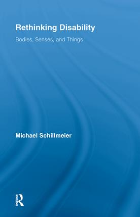 Rethinking Disability: Bodies, Senses, and Things (Paperback) book cover
