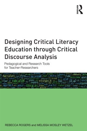 Designing Critical Literacy Education through Critical Discourse Analysis: Pedagogical and Research Tools for Teacher-Researchers (Paperback) book cover