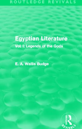 Egyptian Literature (Routledge Revivals): Vol. I: Legends of the Gods (Hardback) book cover