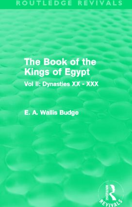 The Book of the Kings of Egypt (Routledge Revivals): Vol II: Dynasties XX - XXX (Hardback) book cover