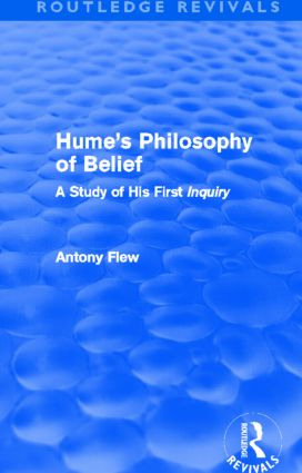 Hume's Philosophy of Belief (Routledge Revivals): A Study of His First 'Inquiry', 1st Edition (Hardback) book cover