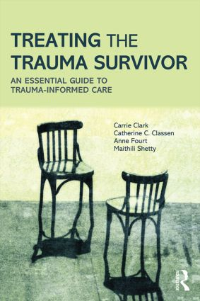 Treating the Trauma Survivor: An Essential Guide to Trauma-Informed Care, 1st Edition (Paperback) book cover