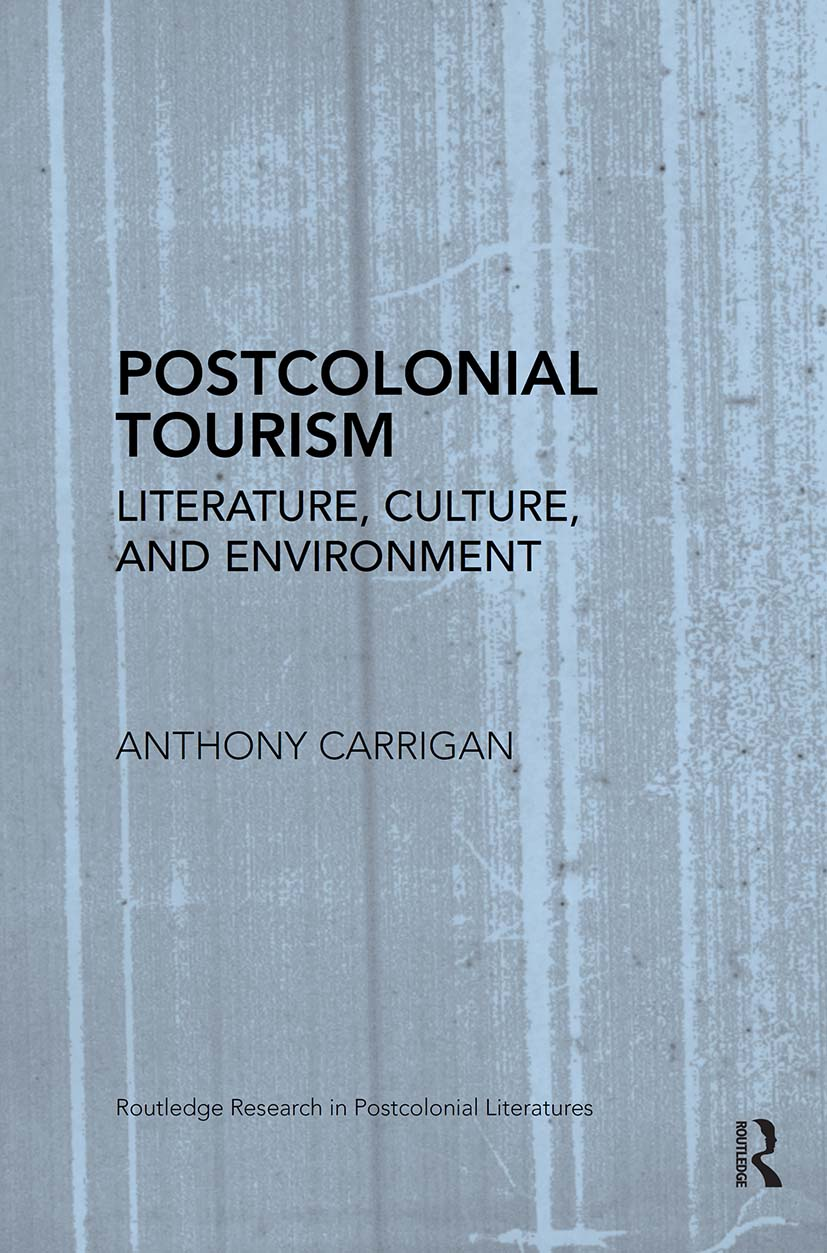 Postcolonial Tourism: Literature, Culture, and Environment (Paperback) book cover