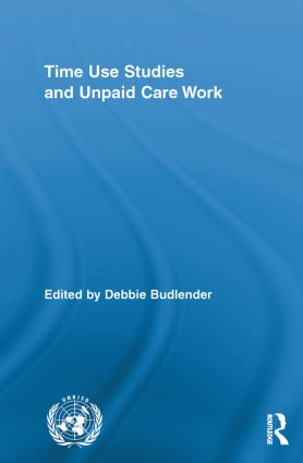 Time Use Studies and Unpaid Care Work (Paperback) book cover