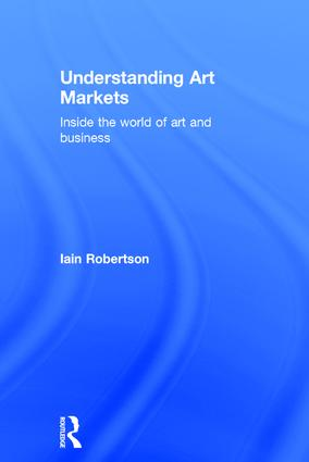 Understanding Art Markets: Inside the world of art and business (Hardback) book cover