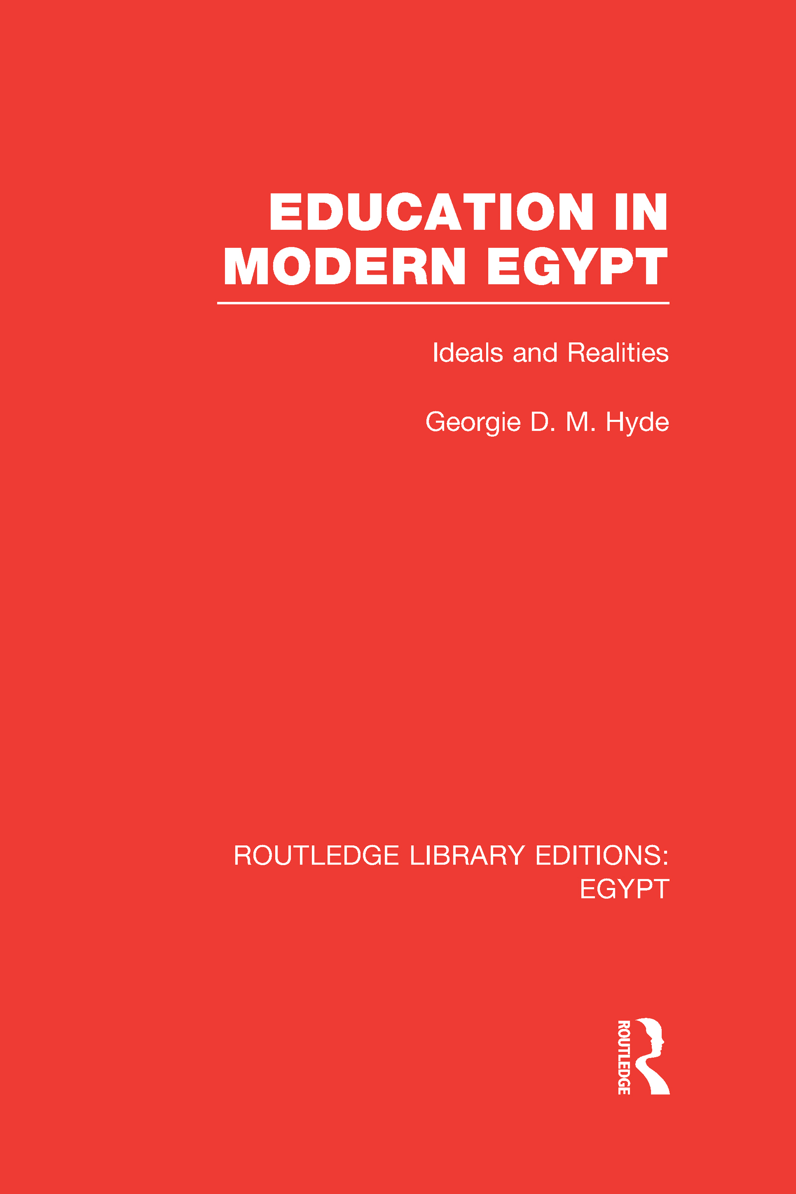 Education in Modern Egypt (RLE Egypt): Ideals and Realities (Hardback) book cover