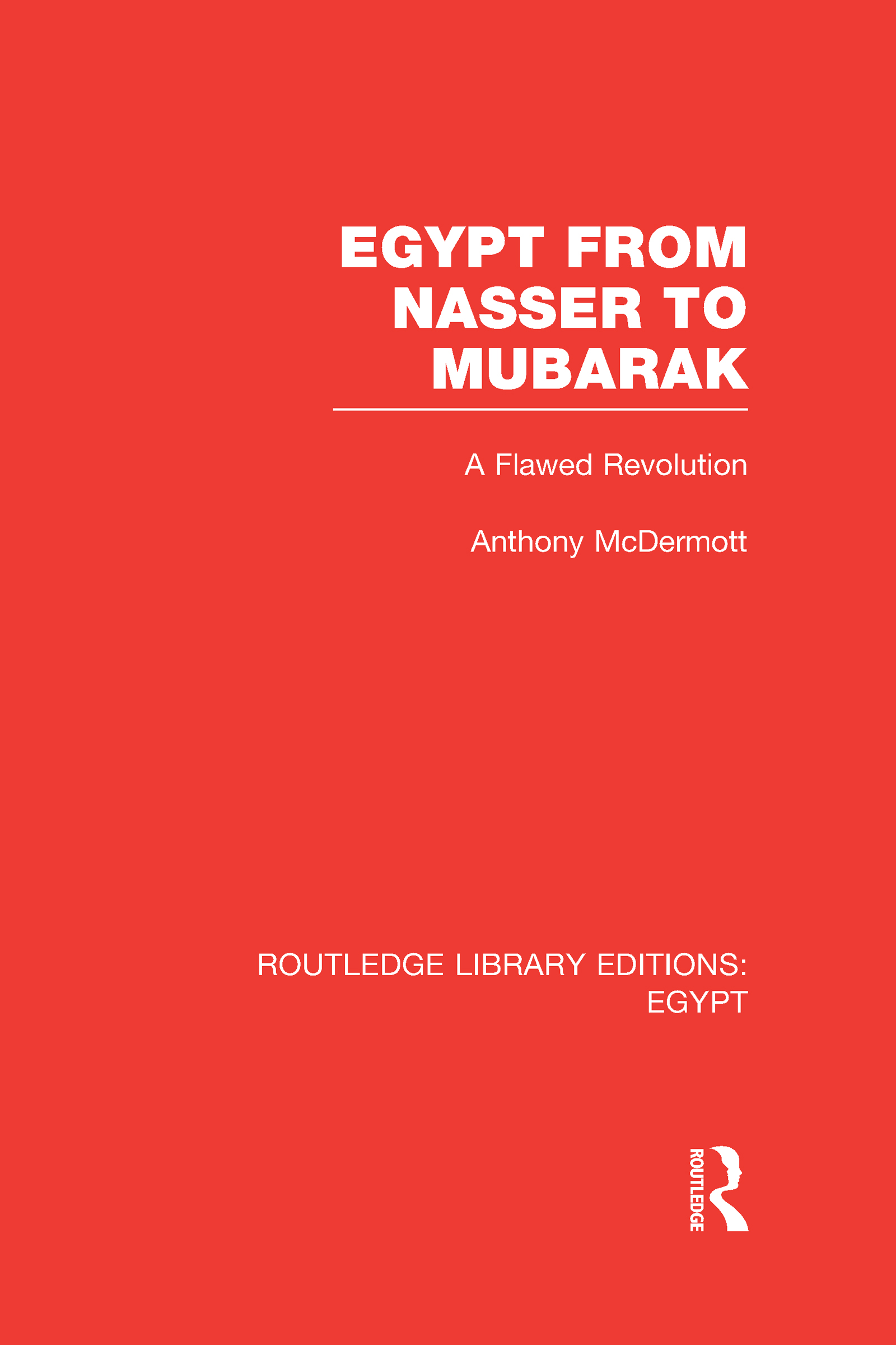 Egypt from Nasser to Mubarak (RLE Egypt): A Flawed Revolution (Hardback) book cover