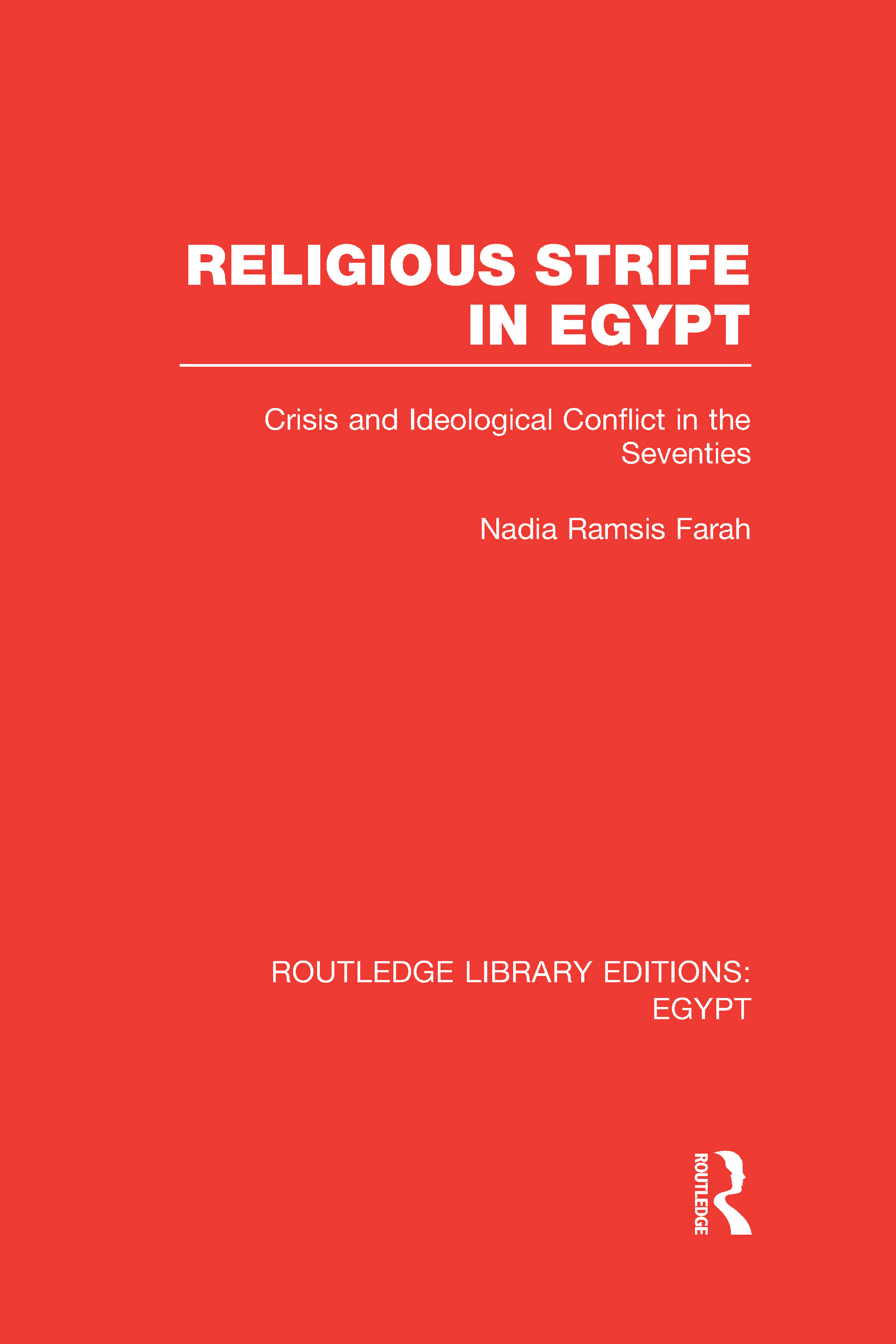 Religious Strife in Egypt (RLE Egypt): Crisis and Ideological Conflict in the Seventies (Hardback) book cover
