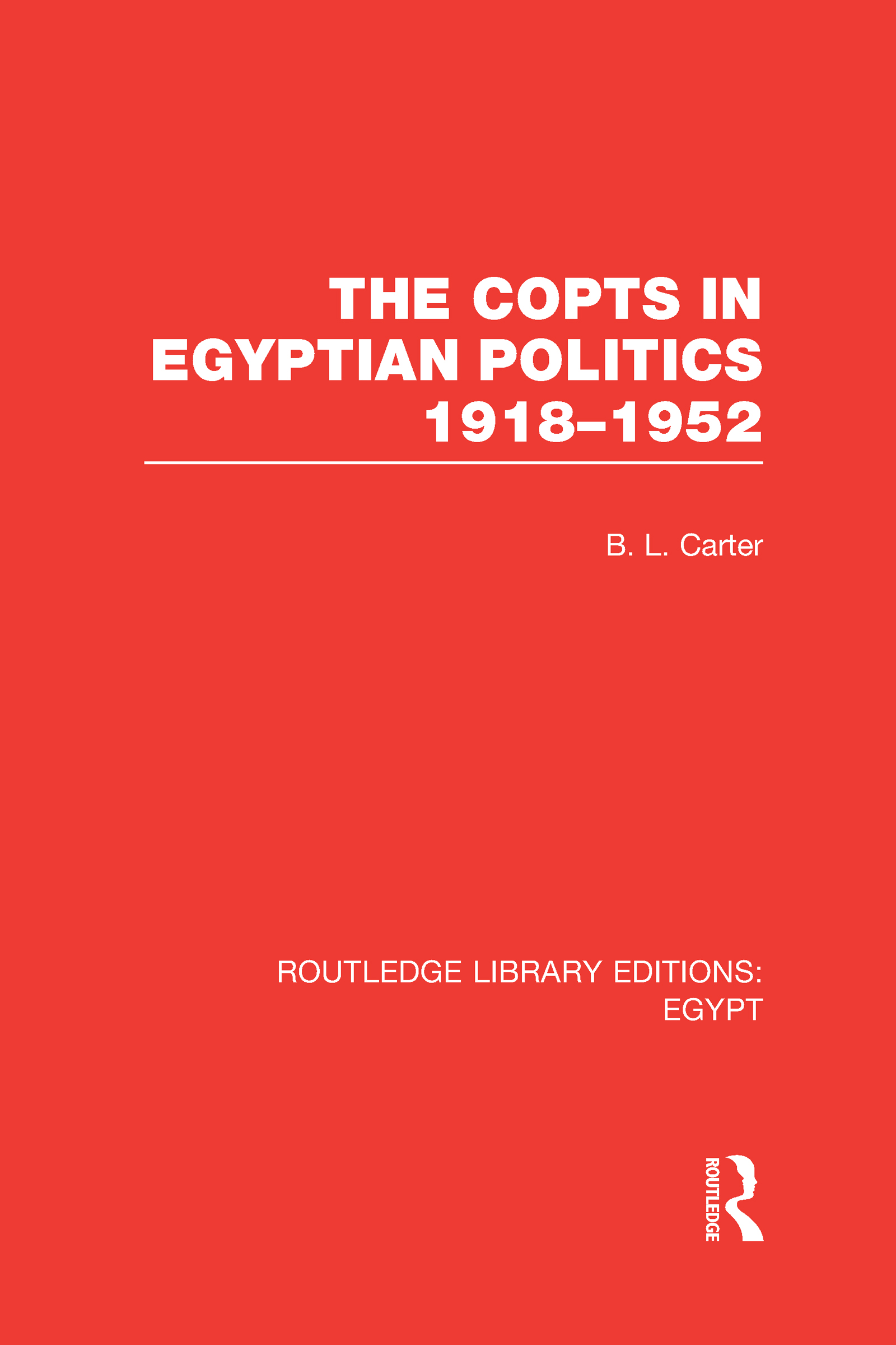 The Copts in Egyptian Politics (RLE Egypt (Hardback) book cover