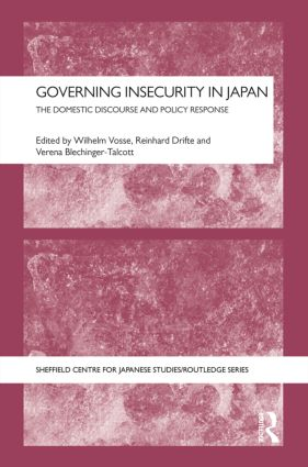 Governing Insecurity in Japan: The Domestic Discourse and Policy Response (Hardback) book cover