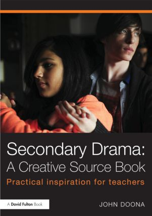 Secondary Drama: A Creative Source Book: Practical inspiration for teachers (Paperback) book cover