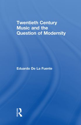 Twentieth Century Music and the Question of Modernity (Paperback) book cover