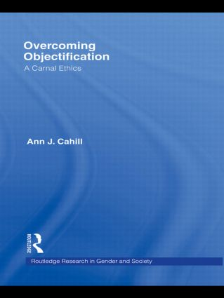 Overcoming Objectification: A Carnal Ethics (Paperback) book cover