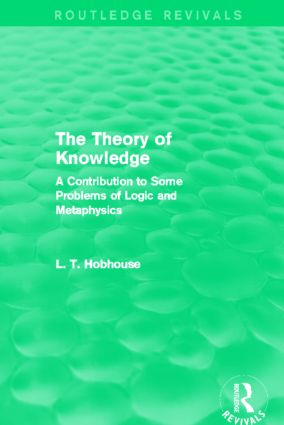 The Theory of Knowledge (Routledge Revivals): A Contribution to Some Problems of Logic and Metaphysics (Hardback) book cover