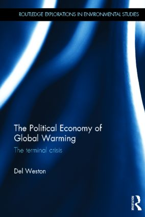The Political Economy of Global Warming: The Terminal Crisis (Hardback) book cover