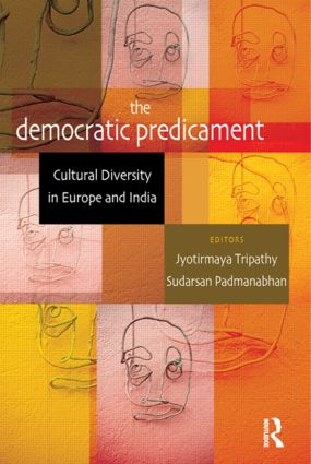 The Democratic Predicament: Cultural Diversity in Europe and India book cover