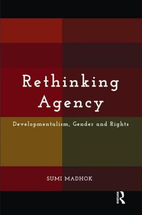 Rethinking Agency: Developmentalism, Gender and Rights (Hardback) book cover