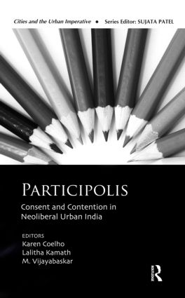 Participolis: Consent and Contention in Neoliberal Urban India (Hardback) book cover