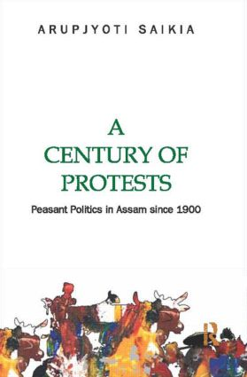 A Century of Protests: Peasant Politics in Assam Since 1900 (Hardback) book cover