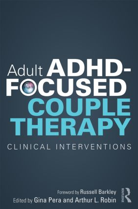 Adult ADHD-Focused Couple Therapy: Clinical Interventions (Paperback) book cover