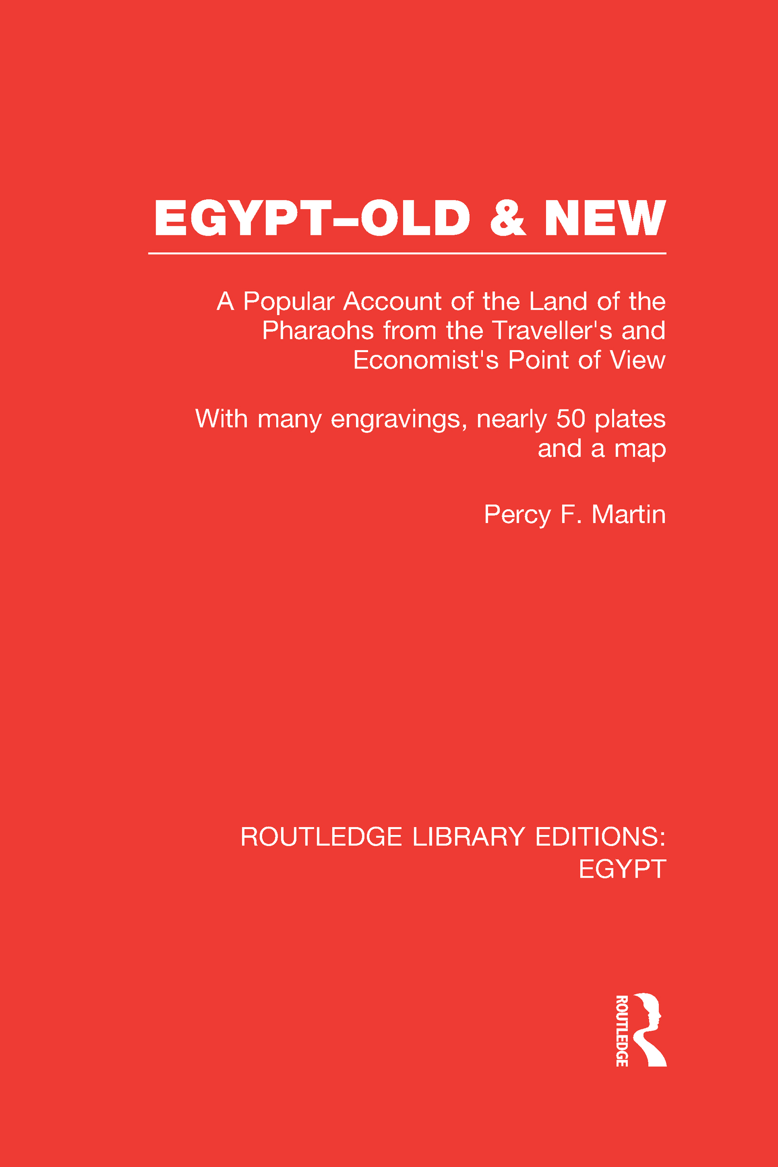 Egypt, Old and New (RLE Egypt): A popular account. With many engravings, nearly 50 coloured plates and a map (Hardback) book cover