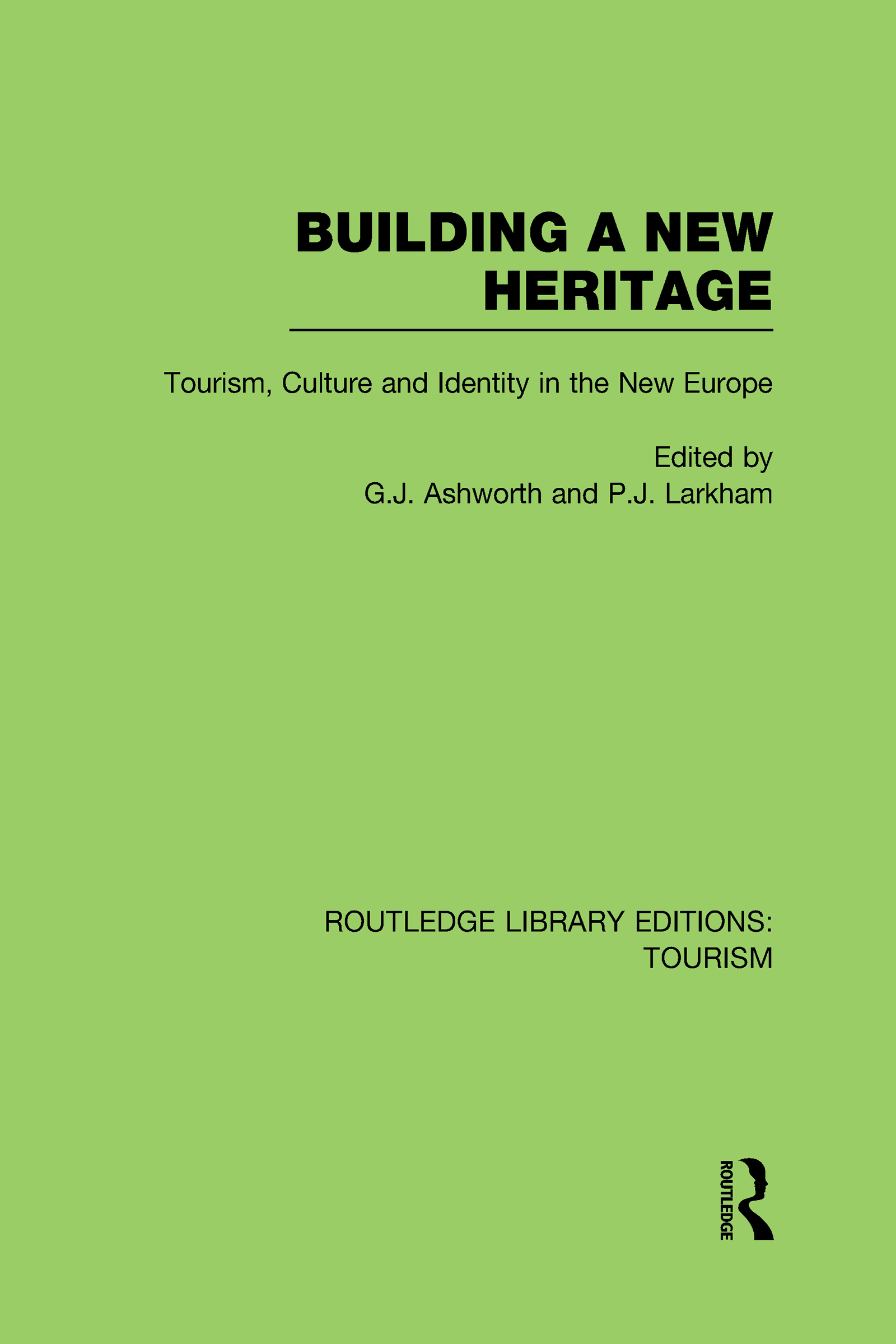Building A New Heritage (RLE Tourism) (Hardback) book cover